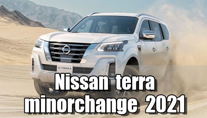 มาแล้ว Nissan terra minorchange 2021