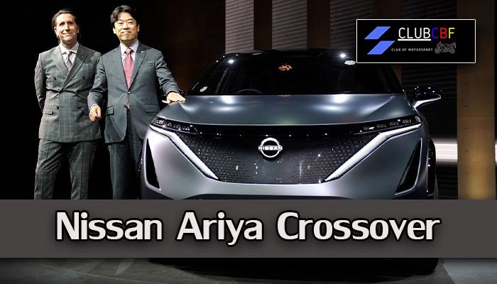 Nissan Ariya Crossover รถยนต์พลังงานไฟฟ้า